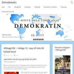 #Blogg100 – inlägg 12: Jag vill inte bli kallad hora!