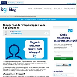 Bloggen: onderwerpen liggen voor het oprapen!