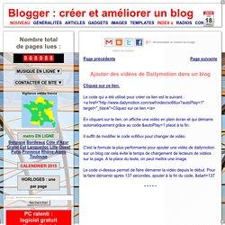 Blogger : créer et améliorer un blog: Ajouter des vidéos de Daylimotion