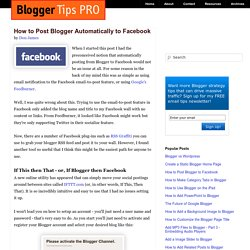 How to Post Blogger Automatically to Facebook - Blogger Tips Pro