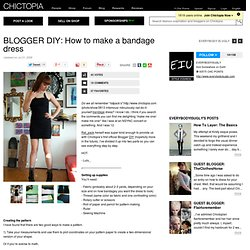 BLOGGER DIY: How to make a bandage dress