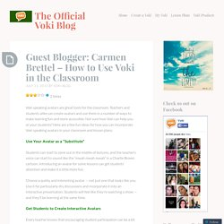 Guest Blogger: Carmen Brettel – How to Use Voki in the Classroom