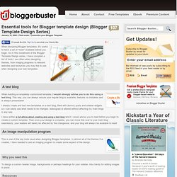 Essential tools for Blogger template design (Blogger Template Design Series)