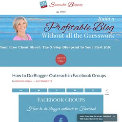 How To Do Blogger Outreach in Facebook Groups