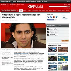 Wife: Saudi blogger recommended for apostasy trial