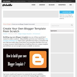 Create your own Blogger Template from scratch
