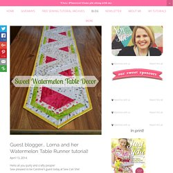 Guest blogger... Lorna and her Watermelon Table Runner tutorial!