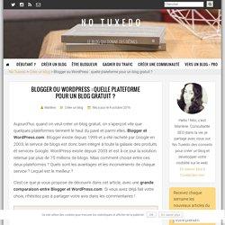 Blogger, WordPress : quelle plateforme pour un blog gratuit ?