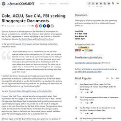 Cole, ACLU, Sue CIA, FBI seeking Bloggergate Documents