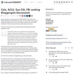 Cole, ACLU, Sue CIA, FBI seeking Bloggergate Documents