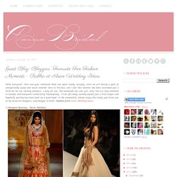 Aaina - Bridal Beauty and Style: Guest Blog: Bloggers' Favourite Five Fashion Moments - Rabbia at Asian Wedding Ideas