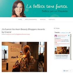 ¡Ya fueron los Avon Beauty Bloggers Awards by Grazia! – Magdalena Ferreira Lamas – Sitio Oficial
