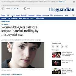 Women bloggers call for a stop to 'hateful' trolling by misogynist men | World news | The Observer
