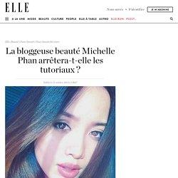 La bloggeuse beauté Michelle Phan arrêtera-t-elle les tutoriaux