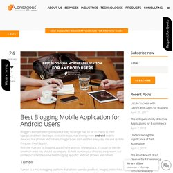Best Blogging Mobile Application for Android Users -
