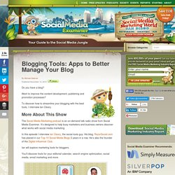 Blogging Tools: Apps to Better Manage Your Blog Social Media Examiner