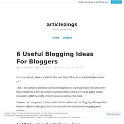 6 Useful Blogging Ideas For Bloggers – articlezings