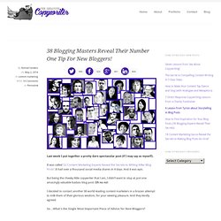 38 Blogging Masters Reveal Their Number One Tip For New Bloggers! | The Creative Copywriter.