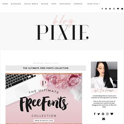 Blogging, Branding + Social Media: The Ultimate Free Fonts Collection