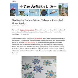 May Blogging Business Artisans Challenge – Shrinky Dink Flower Jewelry