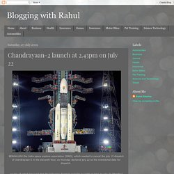 Chandrayaan-2 launch at 2.43pm on July 22