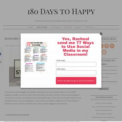 Blogging in the Classroom- 5 Ways to keep students blogging ⋆ 180 Days to Happy