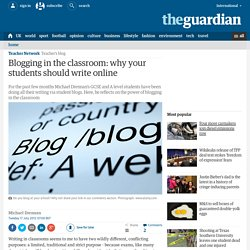 Blogging in the classroom: why your students should write online