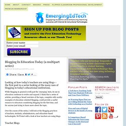 Blogging In Education Today (a multipart series)