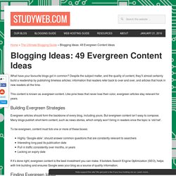 Blogging Ideas: 49 Evergreen Content Ideas at StudyWeb.com