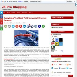 24 Pro Blogging: Everything You Need To Know About Ethernet Services