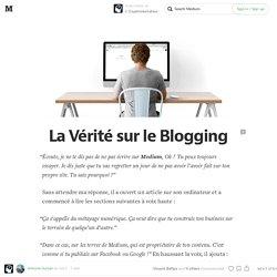 La Vérité sur le Blogging — L' Expérimentateur