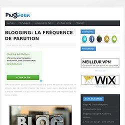 Blogging: la fréquence de parution