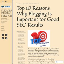 Top 10 Reasons Why Blogging Is Important for Good SEO Results