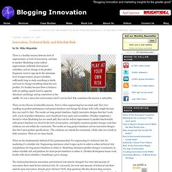 Blogging Innovation: Innovation, Technical Risk, and Schedule Ri