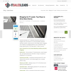 Blogging for IT Leads: Top Ways to Drive New Clients