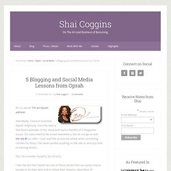 5 Blogging and Social Media Lessons from Oprah — Studio Notes by Shai Coggins