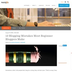12 Blogging Mistakes Most Beginner Bloggers Make
