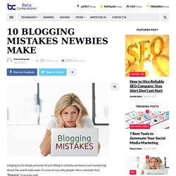 10 Blogging Mistakes Newbies Should Avoid - Beta Compression