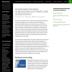 Le blogging est mort, vive le blogging !