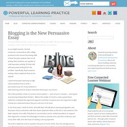 Blogging Is the New Persuasive Essay
