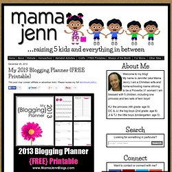 My 2013 Blogging Planner {FREE Printable} « Mama Jenn {the blog}