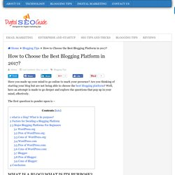 How to Choose the Best Blogging Platform in 2017?