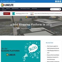 4 Best Blogging Platform in 2021 - Logelite