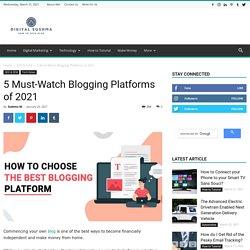 5 Must-Watch Blogging Platforms of 2021 - Digital Sushma