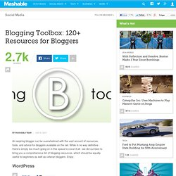 Blogging Toolbox: 120+ Resources for Bloggers