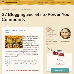 27 Blogging Secrets to Power Your Community | chrisbrogan.com