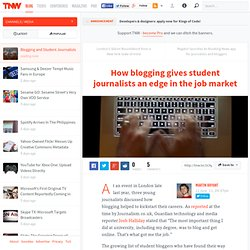 How blogging gives student journalists an edge in the job market