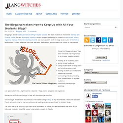 The Blogging Kraken: How to Keep Up with All Your Students' Blogs?