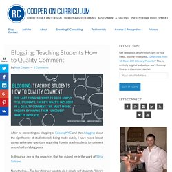 Blogging: Teaching Students How to Quality Comment - Cooper on Curriculum