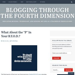 "What About the ""P"" In Your B.Y.O.D.? – Blogging Through the Fourth Dimension"